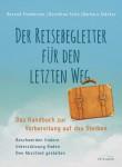 Der Reisebegleiter fuer den letzten Weg von Dorothea Seitz
